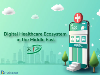 Digital Healthcare Ecosystem in the Middle East