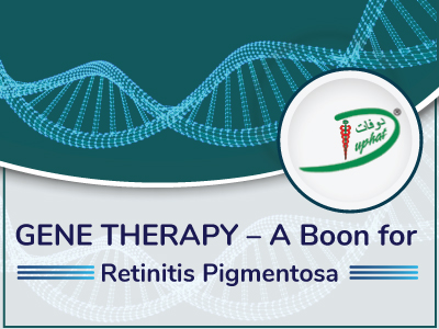 GENE THERAPY – A Boon for Retinitis Pigmentosa