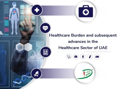 Healthcare Burden and subsequent advances in the Healthcare Sector of UAE