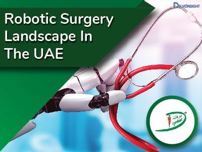Robotic Surgery Landscape In The UAE
